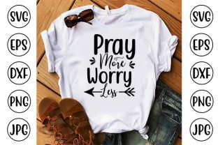 Pray More Worry Less Graphic Crafts By ismetarabd