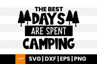 Print on Demand: The Best Days Are Spent Camping Quote Gráfico Plantillas para Impresión Por Maumo Designs