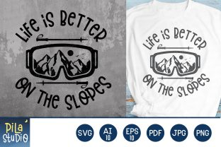 Life is Better on the Slopes Svg Graphic Illustrations By Pila Studio