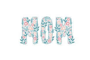 Floral 'mom' Mother's Day Craft Cut File By Creative Fabrica Crafts