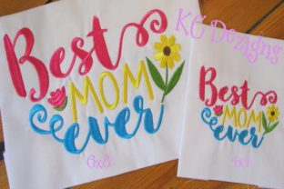 Best Mom Ever Mother's Day Embroidery Design By karen50