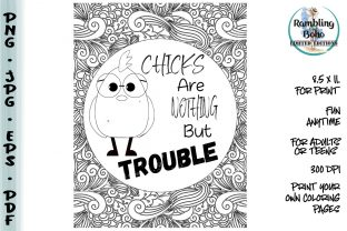 Print on Demand: Chicks Are Nothin' but Trouble Page Graphic Coloring Pages & Books Adults By RamblingBoho