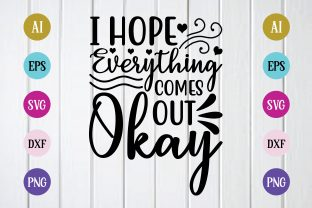 Print on Demand: I Hope Everything Comes out Okay Svg Graphic Print Templates By BDB_Graphics