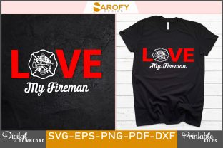 Print on Demand: Love My Fireman T-shirt Design Svg Png Graphic Print Templates By Sarofydesign