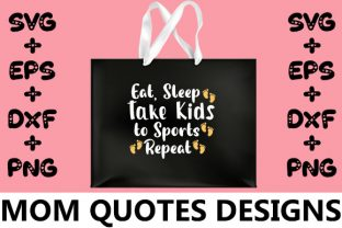Print on Demand: MOM : Eat, Sleep Take Kids to Sports Rep Graphic Crafts By svg.in.design