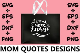 Print on Demand: MOM : Hot Mess Express Graphic Crafts By svg.in.design