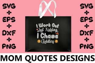 Print on Demand: MOM : I Work out Just Kidding I Chase to Graphic Crafts By svg.in.design