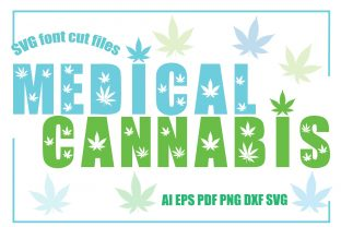 Print on Demand: Medical Cannabis, SVG Font Cut Files Graphic Crafts By KtwoP