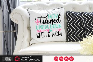 Print on Demand: Mom Turned Upside Down Spells Wow Svg Graphic Crafts By PrintableSvg