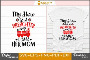 Print on Demand: My Hero is a Firefighter I Call Her Mom Graphic Print Templates By Sarofydesign