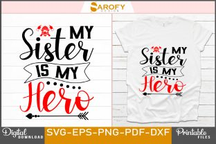 Print on Demand: My Sister is My Hero Firefighter Design Graphic Print Templates By Sarofydesign