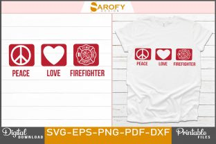 Print on Demand: Peace Love Firefighter Design Printable Graphic Print Templates By Sarofydesign