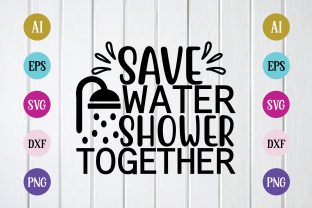 Print on Demand: Save Water Shower Together Svg Design Graphic Print Templates By BDB_Graphics