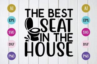 Print on Demand: The Best Seat in the House Svg Design Graphic Print Templates By BDB_Graphics
