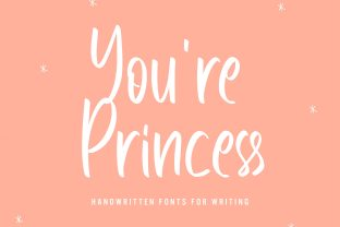 Print on Demand: You're Princess Script & Handwritten Font By HaftType