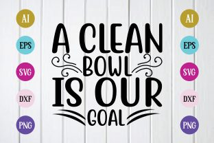 Print on Demand: A Clean Bowl is Our Goal Svg Design Graphic Print Templates By BDB_Graphics