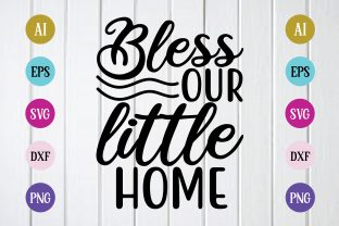 Print on Demand: Bless Our Little Home Svg Design Graphic Print Templates By BDB_Graphics