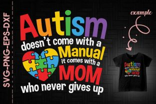 Print on Demand: Autism Comes with a Mom Never Gives Up Graphic Crafts By Utenbaw