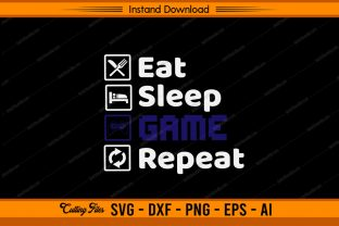 Eat Sleep Game Repeat - Gamer Graphic Print Templates By sketchbundle