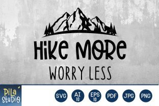 Hike More Worry Less Svg Graphic Illustrations By Pila Studio