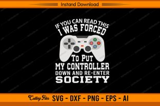 I Was Forced to Put My Controller Graphic Print Templates By sketchbundle