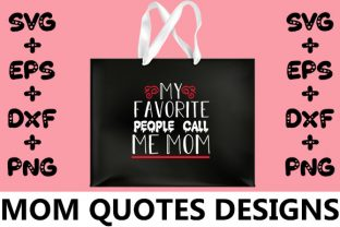 Print on Demand: MOM : My Favorite People Call Me Mom Graphic Crafts By svg.in.design