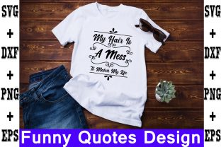 Print on Demand: My Hair is a Mess to Match My Life Gráfico Crafts Por svgbundle