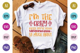 I'm the  Crazy Sister You've Heard so Mu Graphic Crafts By BDB Design Store