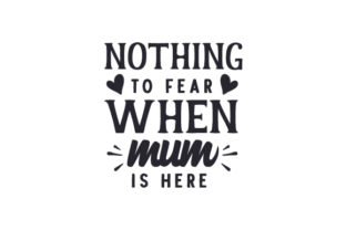 Nothing to Fear when Mum is Here Mother's Day Craft Cut File By Creative Fabrica Crafts