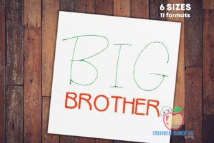 Big Brother Text Quick Stitch Family Quotes Embroidery Design By embroiderydesigns101