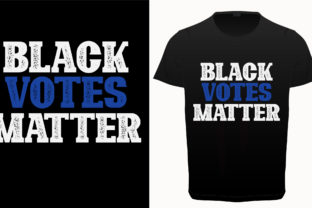 Black Votes Matter Typography T-shirt Graphic Print Templates By DesignMitra