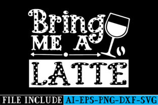 Bring Me a Latte Graphic Crafts By beautycrafts360