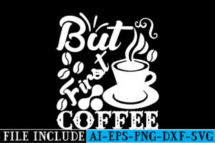 But First Coffee Graphic Crafts By beautycrafts360
