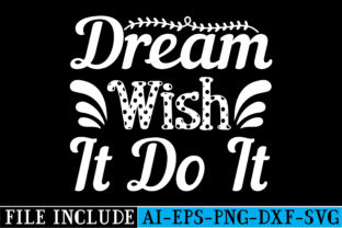 Dream Wish It Do It Graphic Crafts By beautycrafts360