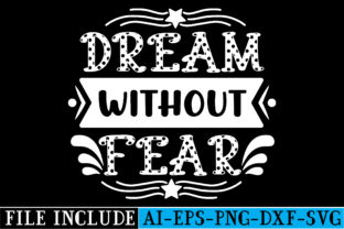 Dream Without Fear Graphic Crafts By beautycrafts360