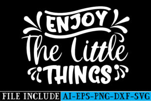 Enjoy the Little Things Graphic Crafts By beautycrafts360