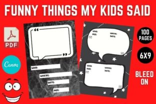 Print on Demand: Funny Things My Kids Said Graphic KDP Interiors By KDPBusiness