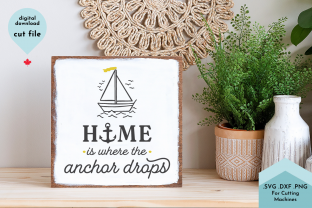 Print on Demand: Home is Where the Anchor Drops SVG Cut Graphic Crafts By Lettershapes