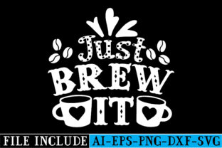 Just Brew It Graphic Crafts By beautycrafts360