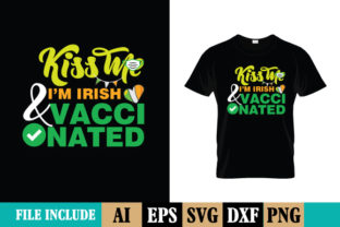 Print on Demand: Kiss Me I'm Irish & Vaccinated Shirt Graphic Print Templates By mahmudul684268