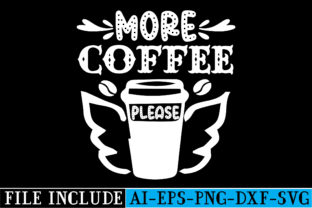 More Coffee Please Graphic Crafts By beautycrafts360