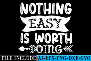 Nothing Easy is Worth Doing Graphic Crafts By beautycrafts360