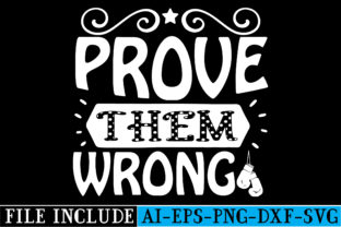 Prove Them Wrong Graphic Crafts By beautycrafts360