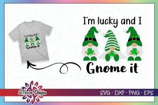 St Patrick Day I'm Lucky and I Gnome It Graphic Print Templates By ssflower