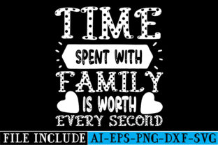 Time Spent with Family is Worth Every Se Graphic Crafts By beautycrafts360