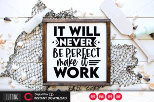 Print on Demand: It Will Never Be Perfect Make It Work Sv Graphic Crafts By PrintableSvg