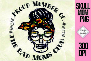 Print on Demand: Proud Member of the Bad Mom Club Skull Graphic Print Templates By DenizDesign
