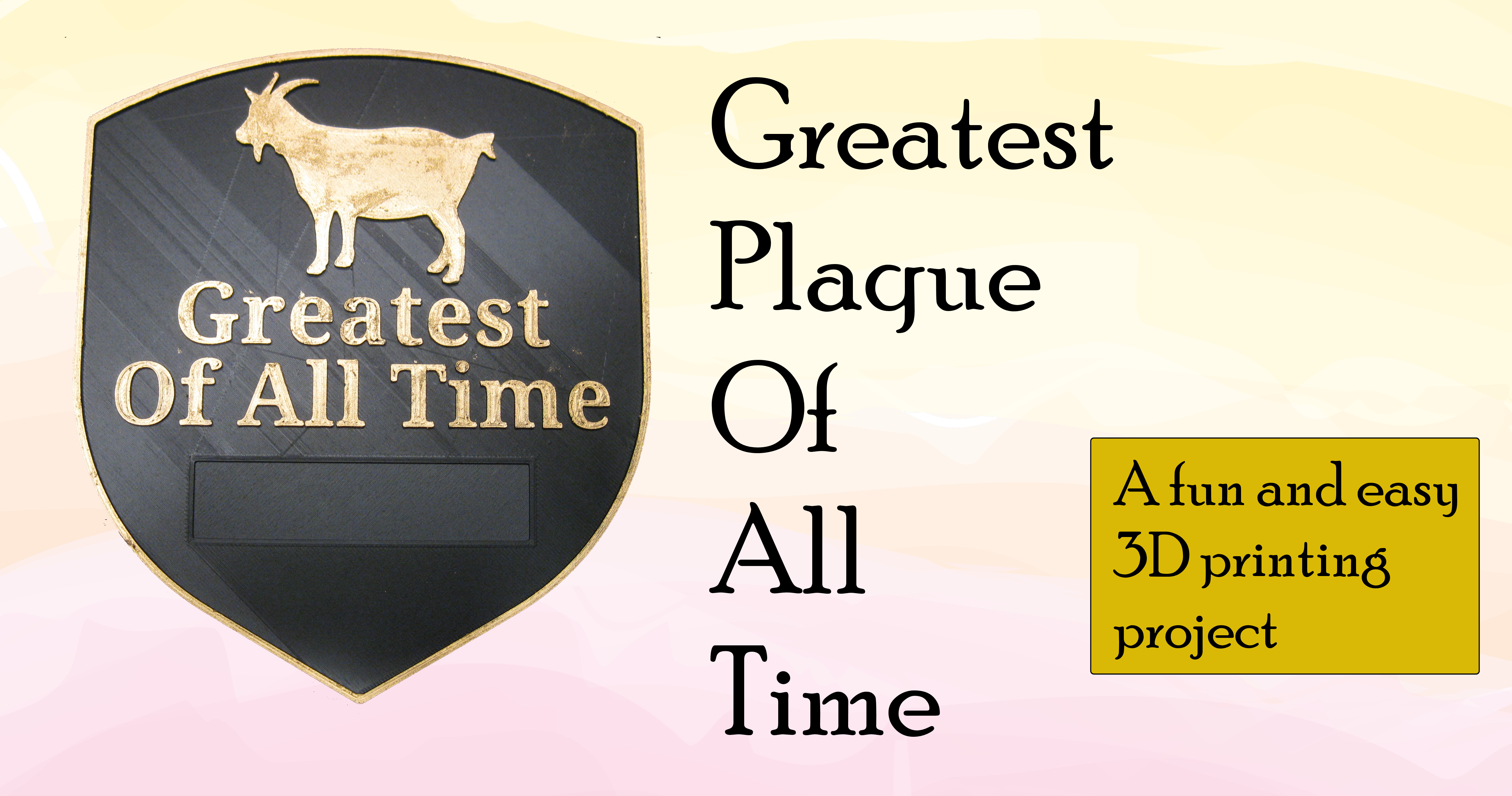 Unique 3D print project: The Greatest Plaque of All Time