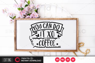 Print on Demand: You Can Do It Xo Coffee Svg Graphic Crafts By PrintableSvg