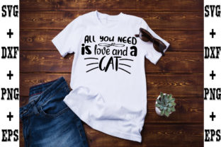 Print on Demand: All You Need is Love and a Cat Graphic Crafts By svgbundle